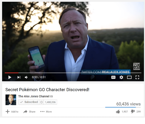 Pokemon, Alex Jones, and Discover: 0:53 8:51  Secret Pokémon GO Character Discovered!  The Alex Jones Channel  Subscribed 1,480,206  share  More  Add to  INRO  60,436 views  1,907  299