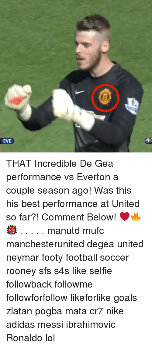 Adidas, Everton, and Football: 0  EVE THAT Incredible De Gea performance vs Everton a couple season ago! Was this his best performance at United so far?! Comment Below! ❤️🔥👹 . . . . . manutd mufc manchesterunited degea united neymar footy football soccer rooney sfs s4s like selfie followback followme followforfollow likeforlike goals zlatan pogba mata cr7 nike adidas messi ibrahimovic Ronaldo lol