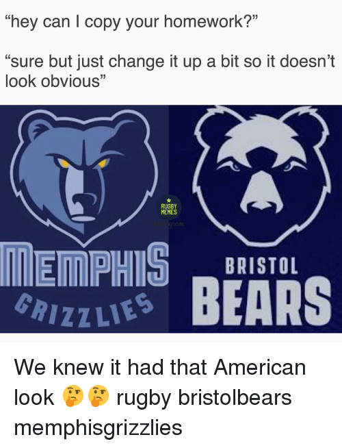 """Bristol: 0  hey can copy your homework?""""  """"sure but just change it up a bit so it doesn't  look obviouS""""  0  RUGBY  MEMES  toum  BRISTOL  izzu BEARS We knew it had that American look 🤔🤔 rugby bristolbears memphisgrizzlies"""