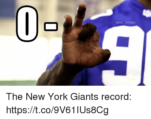 Football, Memes, and New York: 0-  @NFL_MEMES The New York Giants record: https://t.co/9V61IUs8Cg