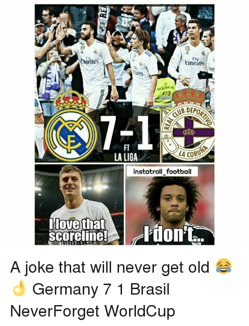 Football, Memes, and Emirates: 0  nirates  Elv  Emirates  UBDEPO  FT  LA LIGA  LA CORD  instatroll football  Move that  scorelinel ldont A joke that will never get old 😂👌 Germany 7 1 Brasil NeverForget WorldCup