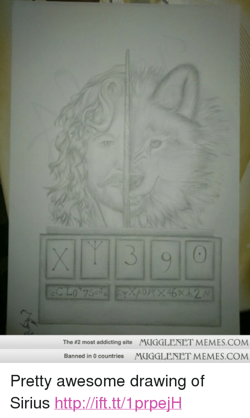 """memes: 0  The #2 most addicting site MUGGLENET MEMES.COM  Banned in 0 countries MUGGLENET MEMES.COM <p>Pretty awesome drawing of Sirius <a href=""""http://ift.tt/1prpejH"""">http://ift.tt/1prpejH</a></p>"""
