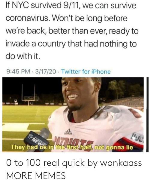 0 to 100: 0 to 100 real quick by wonkaass MORE MEMES