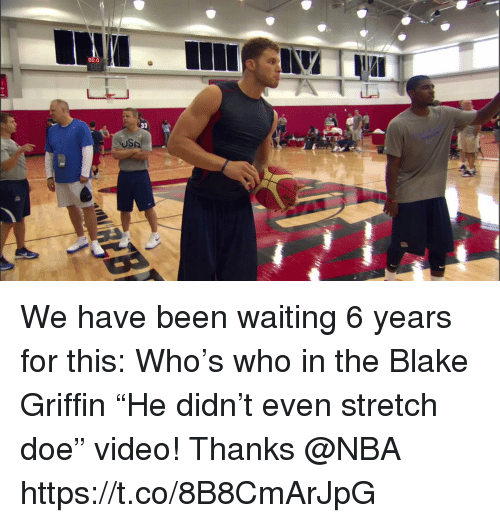 """Blake Griffin: 00.0  8  USA We have been waiting 6 years for this: Who's who in the Blake Griffin """"He didn't even stretch doe"""" video!   Thanks @NBA  https://t.co/8B8CmArJpG"""