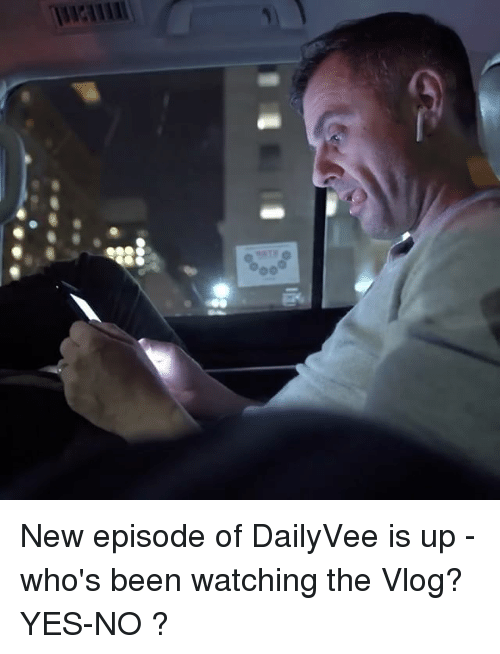 Memes, Watch, and Watches: 00 New episode of DailyVee is up - who's been watching the Vlog? YES-NO ?
