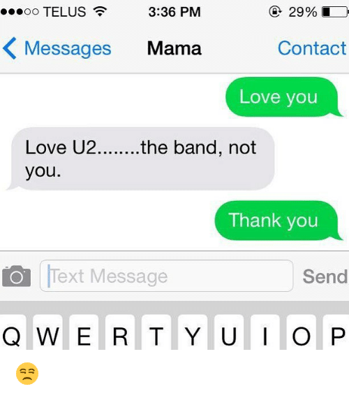 Love, Thank You, and Text: 00 TELUS  3:36 PM  Messages Mama  Contact  Love you  you.  Thank you  Text Message  Send 😒