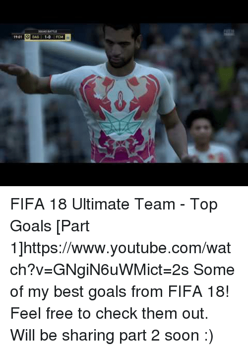 best goals: 01 046 1-0 C FIFA 18 Ultimate Team - Top Goals [Part 1]https://www.youtube.com/watch?v=GNgiN6uWMict=2s  Some of my best goals from FIFA 18! Feel free to check them out. Will be sharing part 2 soon :)