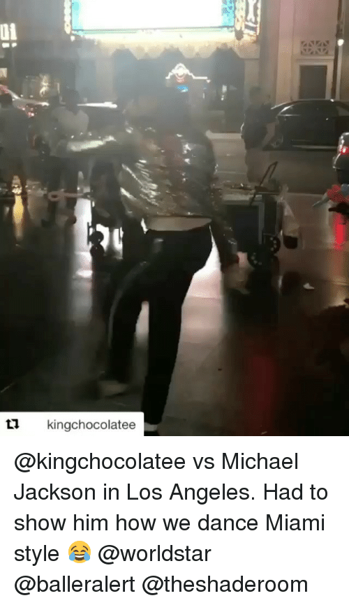 Dancee: 01  kinachocolatee @kingchocolatee vs Michael Jackson in Los Angeles. Had to show him how we dance Miami style 😂 @worldstar @balleralert @theshaderoom