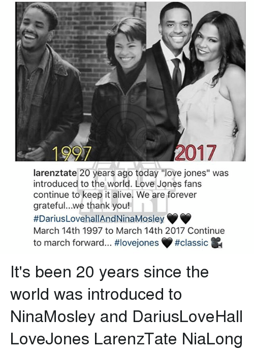 """March 14Th: 017  years ago today """"love was  introduced to the world. Love Jones fans  continue to keep it alive. We are forever  grateful...we thank you!  #Darius LovehallAndNinaMosley  March 14th 1997 to March 14th 2017 Continue  to march forward... It's been 20 years since the world was introduced to NinaMosley and DariusLoveHall LoveJones LarenzTate NiaLong"""