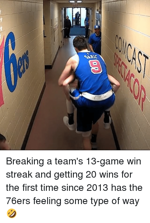 Some Type Of Way: 01res Breaking a team's 13-game win streak and getting 20 wins for the first time since 2013 has the 76ers​ feeling some type of way 🤣