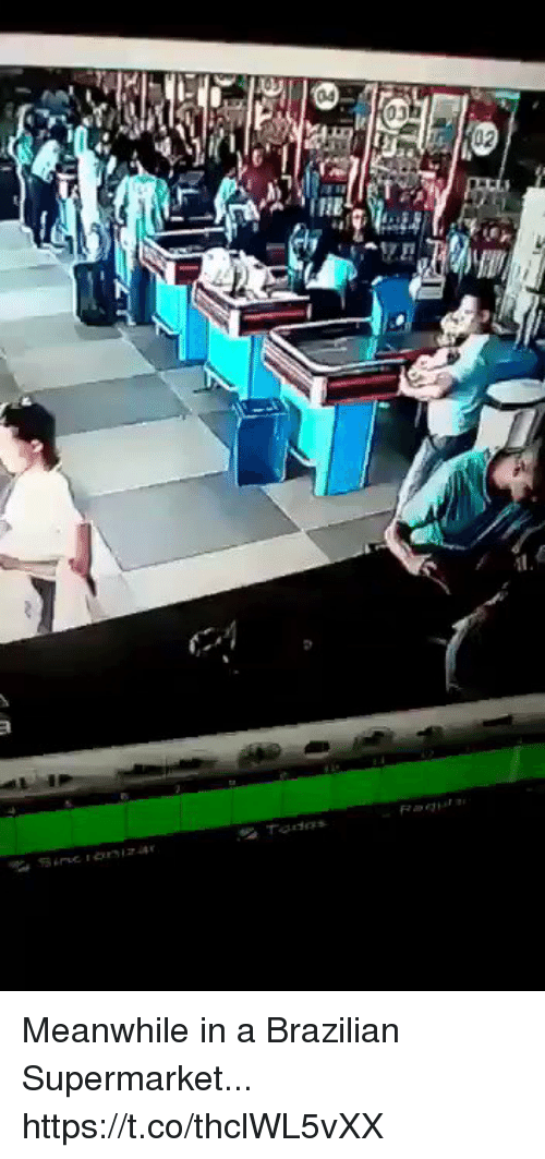 Memes, Brazilian, and 🤖: 04  03 Meanwhile in a Brazilian Supermarket... https://t.co/thclWL5vXX