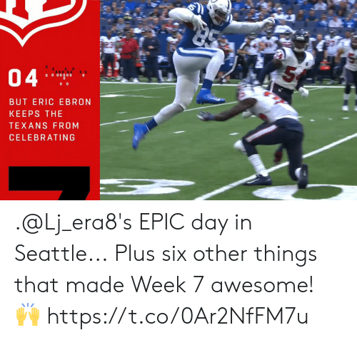 celebrating: 04  O 0 00000  BUT ERIC EBRON  KEEPS THE  TEXANS FROM  CELEBRATING .@Lj_era8's EPIC day in Seattle...  Plus six other things that made Week 7 awesome! 🙌 https://t.co/0Ar2NfFM7u