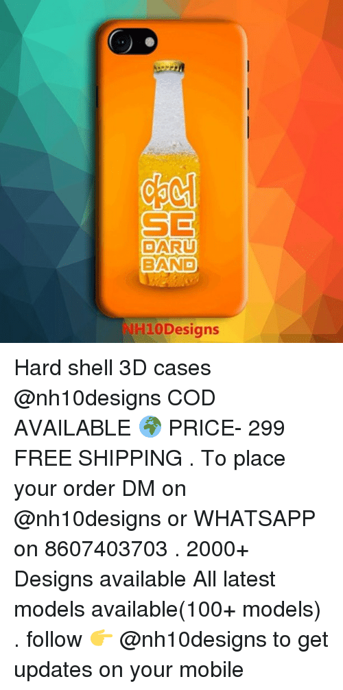Dekh Bhai: 04  SE  DARU  BAND  H10Designs Hard shell 3D cases @nh10designs COD AVAILABLE 🌍 PRICE- 299 FREE SHIPPING . To place your order DM on @nh10designs or WHATSAPP on 8607403703 . 2000+ Designs available All latest models available(100+ models) . follow 👉 @nh10designs to get updates on your mobile