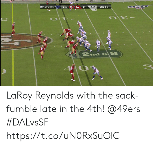 reynolds: 05 SPORTS  14  4TH  7:39  :17  2ND & 9  11  2nd & 9 LaRoy Reynolds with the sack-fumble late in the 4th!  @49ers  #DALvsSF https://t.co/uN0RxSuOIC
