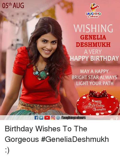 Birthday, Happy Birthday, and Gorgeous: 05th AUG  LAUGHING  Colowrs  WISHING  GENELIA  DESHMUKH  A VERY  HAPPY BIRTHDAY  MAY A HAPPY  BRIGHT STAR ALWAYS  LIGHT YOUR PATH  ap  Genelia Birthday Wishes To The Gorgeous #GeneliaDeshmukh :)