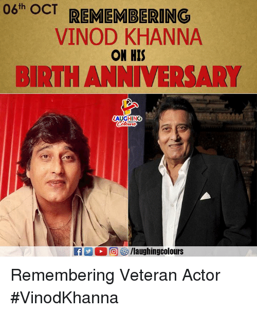 Indianpeoplefacebook, Birth, and Oct: 06h OCT REMEMBERING  VINOD KHANNA  ON HIS  BIRTH ANNIVERSARY  AUGHING Remembering Veteran Actor #VinodKhanna