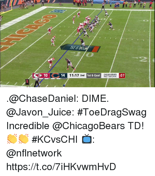 Chicago, Chicago Bears, and Juice: :07  CHICAGO BEARS  10  14  11:17 2nd  1st & Goal  NETWORK U .@ChaseDaniel: DIME. @Javon_Juice: #ToeDragSwag  Incredible @ChicagoBears TD! 👏👏 #KCvsCHI  📺: @nflnetwork https://t.co/7iHKvwmHvD