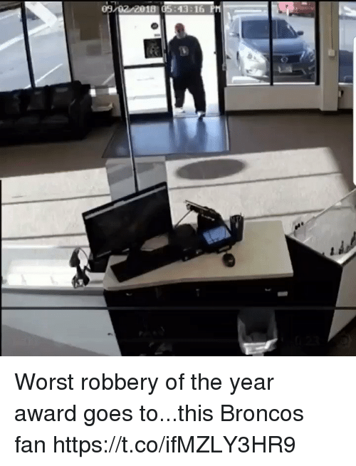 Football, Nfl, and Sports: 09 02 2018 05:43:16 Ph Worst robbery of the year award goes to...this Broncos fan https://t.co/ifMZLY3HR9