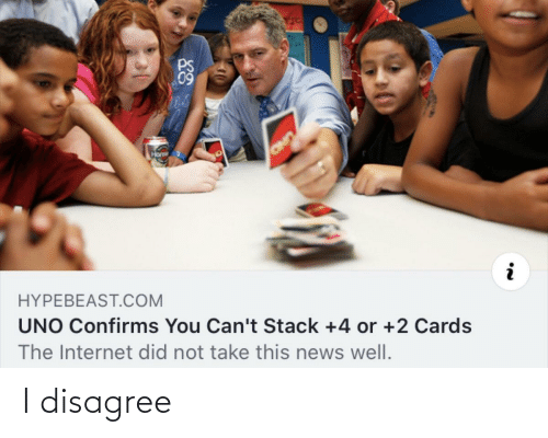 Take This: 09  Hons  OND  HYPEBEAST.COM  UNO Confirms You Can't Stack +4 or +2 Cards  The Internet did not take this news well. I disagree