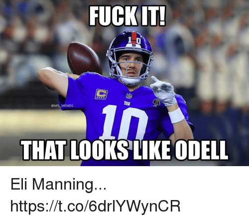 Eli Manning: 1 0  @NFL MEMES  THAT LOOKS LIKE ODELL Eli Manning... https://t.co/6drlYWynCR