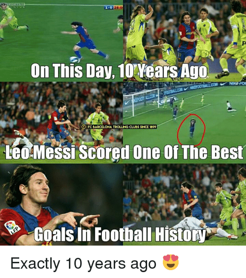 Barcelona, Football, and Goals: 1-0  On This Day, 10 Years Ago  NIKE FOO  O FC BARCELONA TROLLING CLUBS SINCE 1899  Leo Messi scored one of The Best  Goals in Football History Exactly 10 years ago 😍