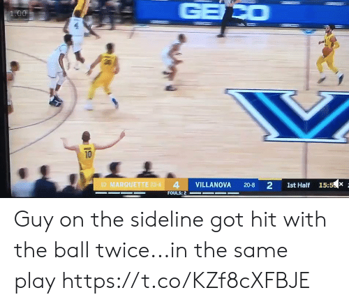 Villanova: 1.00  10  10 MARQUETTE 23.4 4 VILLANOVA 20-8 2 1st Half 15:5X  FOULS: Guy on the sideline got hit with the ball twice...in the same play https://t.co/KZf8cXFBJE