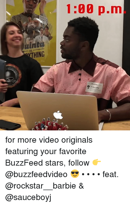 originals: 1:00 p.m  OFF  uinto  THING  BuzzFeeo  Jordan Coley for more video originals featuring your favorite BuzzFeed stars, follow 👉 @buzzfeedvideo 😎 • • • • feat. @rockstar__barbie & @sauceboyj