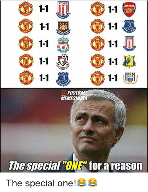 special one: 1-1  Arsenal  1-1  1-1  1-1  1-1  1-1  CHE  CHE  1-1  1-1  1-1  CO FOOTBA  MEMES  The special  ONE for areason The special one!😂😂