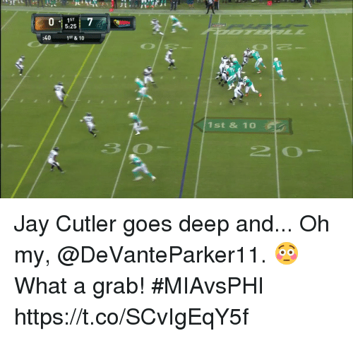 cutler: 1 1ST  5:25  :40  1ST & 10  1st & 10  20 Jay Cutler goes deep and... Oh my, @DeVanteParker11. 😳  What a grab! #MIAvsPHI https://t.co/SCvIgEqY5f