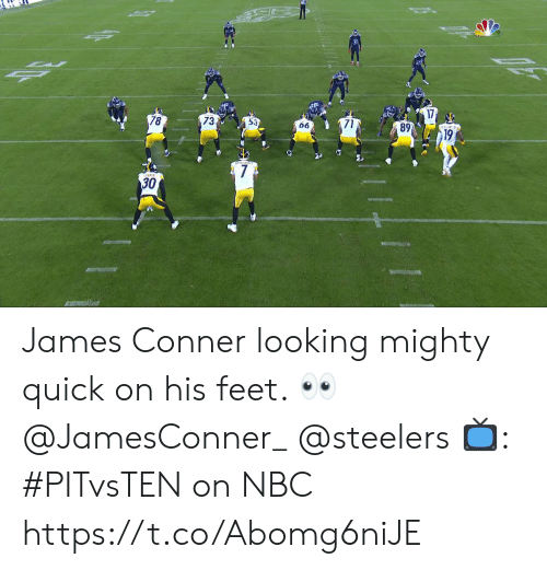 7 30: 1  89  19  73  78  66  7  30 James Conner looking mighty quick on his feet. 👀 @JamesConner_ @steelers  📺: #PITvsTEN on NBC https://t.co/Abomg6niJE