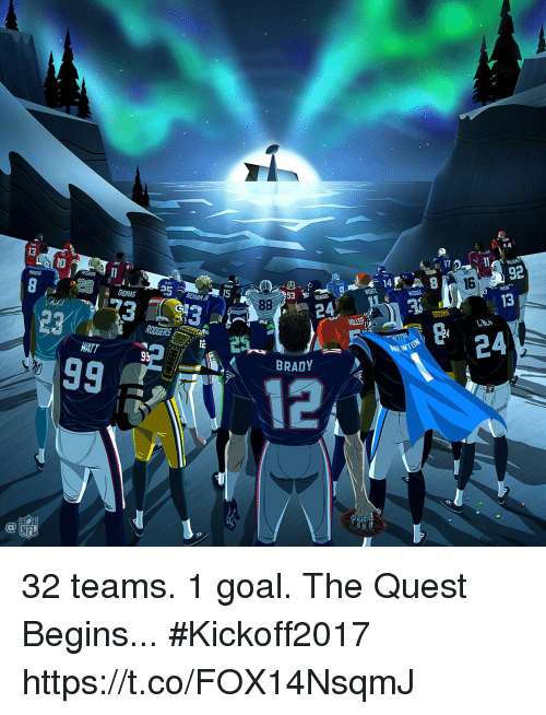 Memes, Goal, and Quest: 1 A  13  92  13  PETERSON  16  THOMAS  BECKHAM IR  15  24.  23  ROWN  RODGERS  24  WATT  95  BRADY  12  Ca 32 teams. 1 goal.  The Quest Begins... #Kickoff2017 https://t.co/FOX14NsqmJ