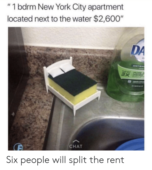 """Hore: """"1 bdrm New York City apartment  located next to the water $2,600""""  DA  ANTIBA  HORE  CHAT Six people will split the rent"""