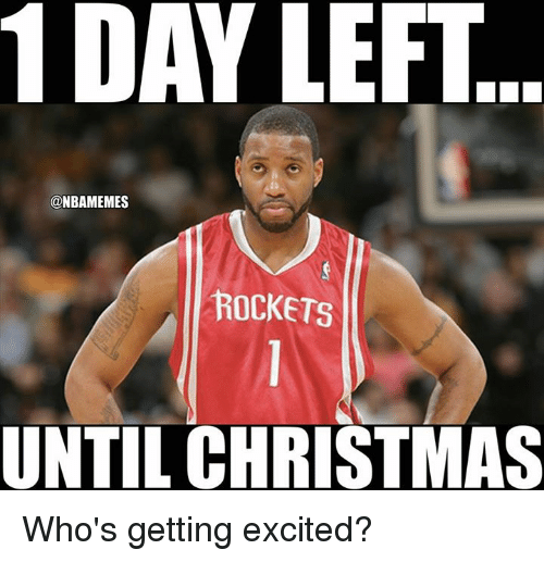 1 day lefi nbamemes rockets until christmas whos getting excited 16410804 1 day lefi rockets until christmas who's getting excited? nba