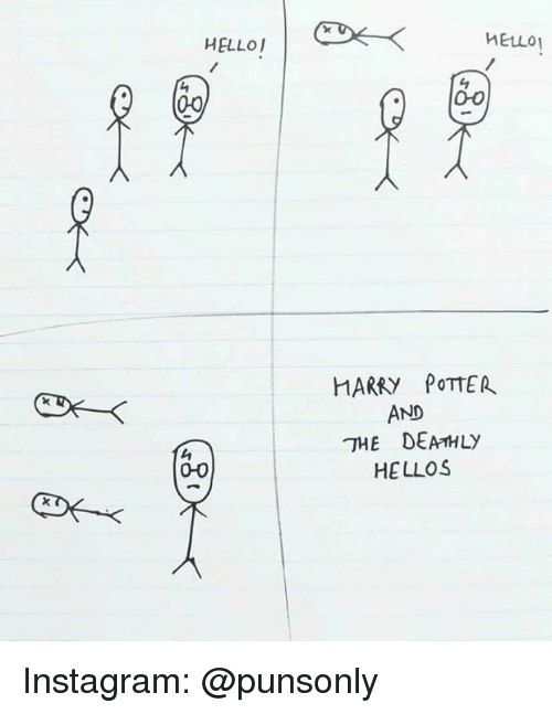 Harry Potter, Instagram, and Potter: 1  HARRY PoTTER  AND  THE DEATHLy  HELLOS Instagram: @punsonly