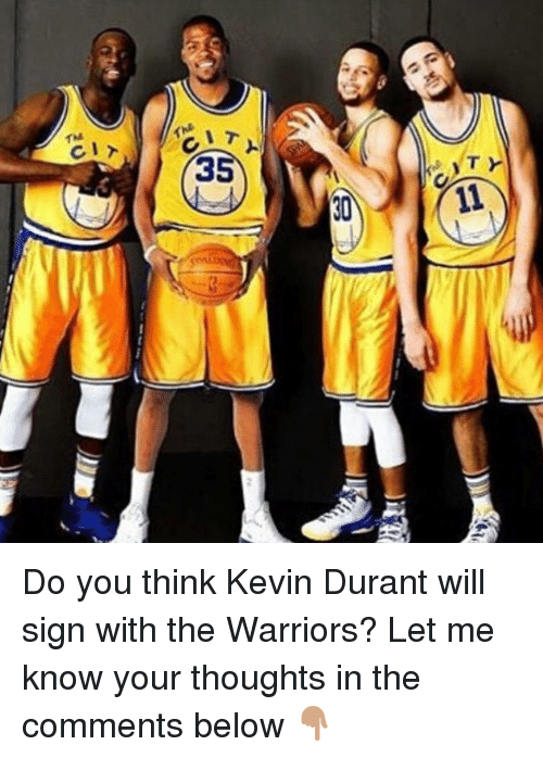 Basketball, Golden State Warriors, and Kevin Durant: -(_1.  IO  人I'J  Tu  To Do you think Kevin Durant will sign with the Warriors? Let me know your thoughts in the comments below 👇🏽