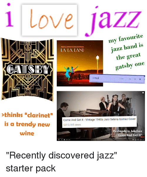 "Postmodern Jukebox: 1 love jazz  my favourite  jazz band is  the great  gatsby one  ORIGINAL HOTION PICTURE SOUNDTRAC  LA LA LAND  THE  GREA  vintag  42  thinks""clarinet""  is a trendy new5013,165 e  Come And Get It - Vintage 1940s Jazz Selena Gomez Cover  wine  Postmodern Jukebox  Come And Get I"""