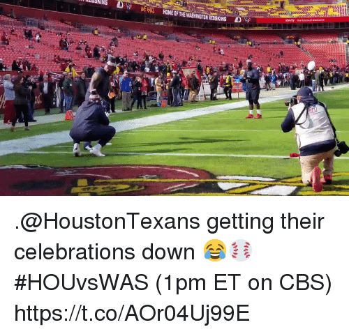 Xfinity: -1-  NEHE  HOME OF THE WASHİNGTONRENSKINS  xfinity the future af ammoe .@HoustonTexans getting their celebrations down 😂⚾️  #HOUvsWAS (1pm ET on CBS) https://t.co/AOr04Uj99E