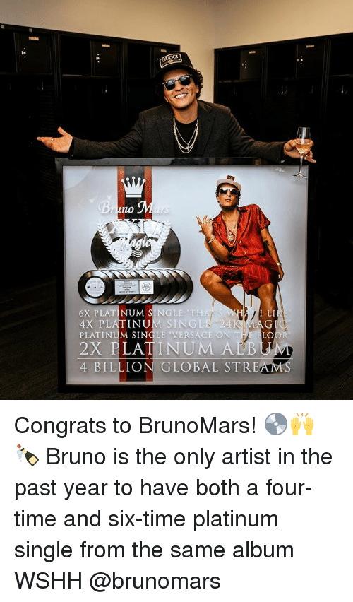 "Memes, Versace, and Wshh: 1  no  6X PLATINUM SINGLE TH  4X PLATINUM SINGLE 24  PLATINUM SINGLE ""VERSACE ON THE LO  2X PLATINUM AL  KMAG  4 BILLION GLOBAL STREAMS Congrats to BrunoMars! 💿🙌🍾 Bruno is the only artist in the past year to have both a four-time and six-time platinum single from the same album WSHH @brunomars"