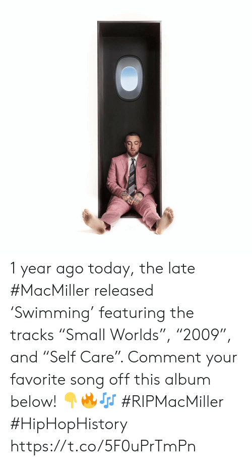 "favorite song: 1 year ago today, the late #MacMiller released 'Swimming' featuring the tracks ""Small Worlds"", ""2009"", and ""Self Care"". Comment your favorite song off this album below! 👇🔥🎶 #RIPMacMiller #HipHopHistory https://t.co/5F0uPrTmPn"