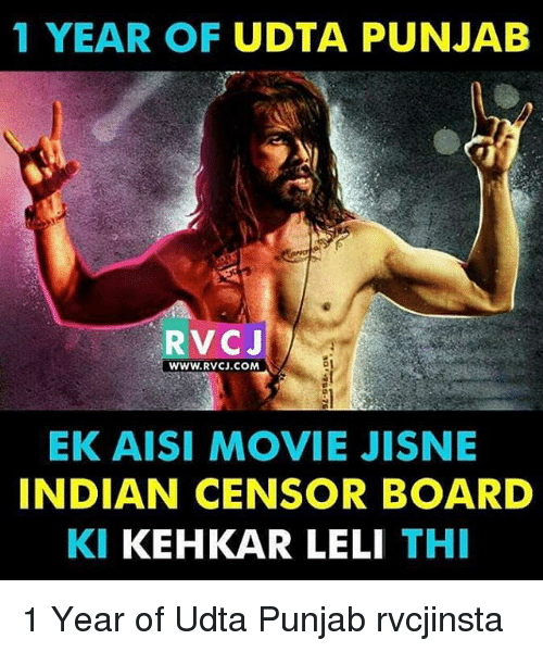 Memes, Movie, and Indian: 1 YEAR OF  UDTA PUNJAB  RVC  WWW.RvCJ.COM  EK AISI MOVIE JISNE  INDIAN CENSOR BOARD  KI KEHKAR LELI  THI 1 Year of Udta Punjab rvcjinsta