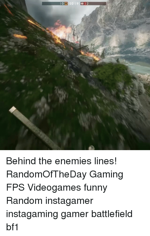 Bf1: 10 0219  12 Behind the enemies lines! RandomOfTheDay Gaming FPS Videogames funny Random instagamer instagaming gamer battlefield bf1