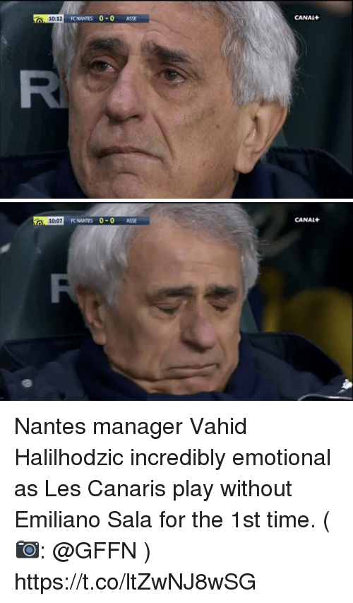 Canal: 10:12  FC NANTES 0-0 ASSE  CANAL+   CANAL+  10:07 NANITES 0-0 ASSE  FC NANTES 0 0 ASSE Nantes manager Vahid Halilhodzic incredibly emotional as Les Canaris play without Emiliano Sala for the 1st time. (📷: @GFFN ) https://t.co/ltZwNJ8wSG