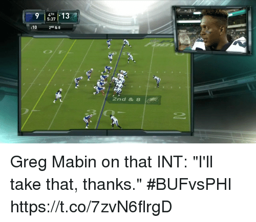 """Memes, 🤖, and Take That: :10  2ND & 8  2nd & 8 Greg Mabin on that INT: """"I'll take that, thanks.""""  #BUFvsPHI https://t.co/7zvN6flrgD"""