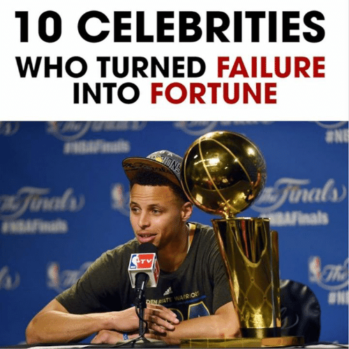 ons: 10 CELEBRITIES  WHO TURNED FAILURE  INTO FORTUNE  F ls  ONS  Jinals  nJinals  AFnals  Fials  TV  DEN STATE WARRIORS