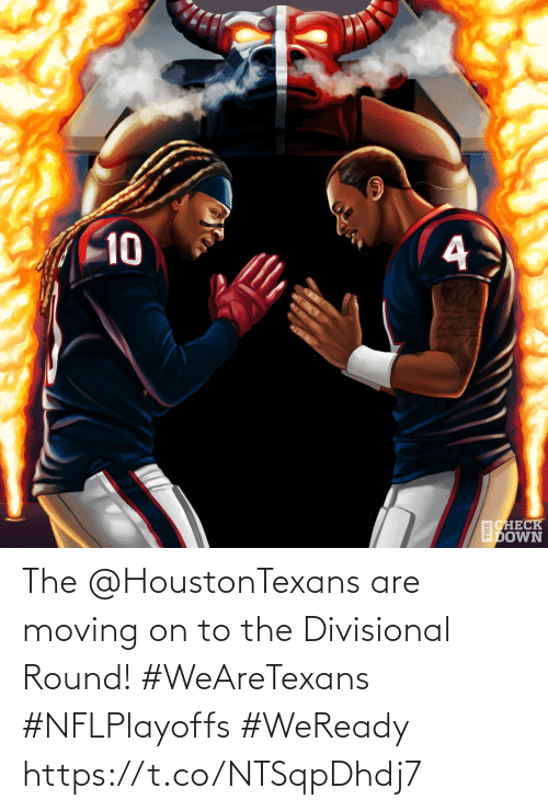 moving on: 10  CHECK  EDOWN The @HoustonTexans are moving on to the Divisional Round! #WeAreTexans #NFLPlayoffs  #WeReady https://t.co/NTSqpDhdj7