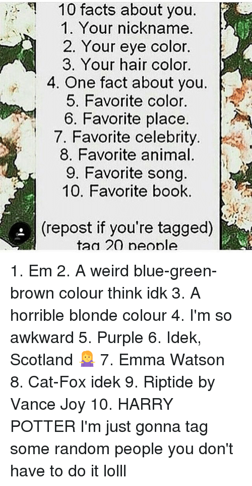 10 Facts About You 1 Your Nickname 2 Your Eye Color 3 Your