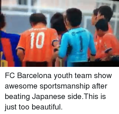 Barcelona, Soccer, and FC Barcelona: 10 FC Barcelona youth team show awesome sportsmanship after beating Japanese side.This is just too beautiful.