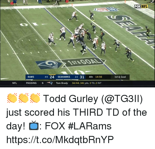 Memes, Nfl, and Goal: 10  FOXNFL  75  17  4-0 24 SEAHAWKS 22 31 4th 14:56  NFL PASSING6Tom Brady 34/44, 341 yds, 3 TD, 2 INT  RAMS  1st & Goal 👏👏👏  Todd Gurley (@TG3II) just scored his THIRD TD of the day!  📺: FOX #LARams https://t.co/MkdqtbRnYP