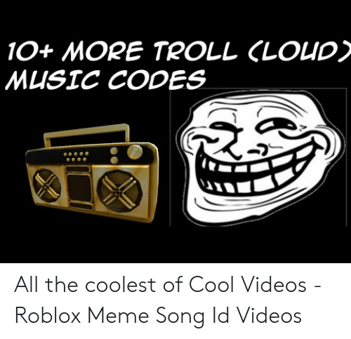 Music Code That Are Memes For Roblox Id Christmas Song Roblox Don T Trip Army Roblox Meaning