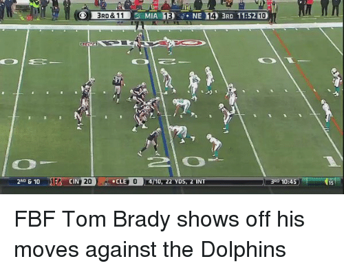 brady: 10  OD BRD & 11  2 MIA TE NE HA 3RD 11:52 100  4/10, 2 YDS, 2 INT 3  F FBF Tom Brady shows off his moves against the Dolphins